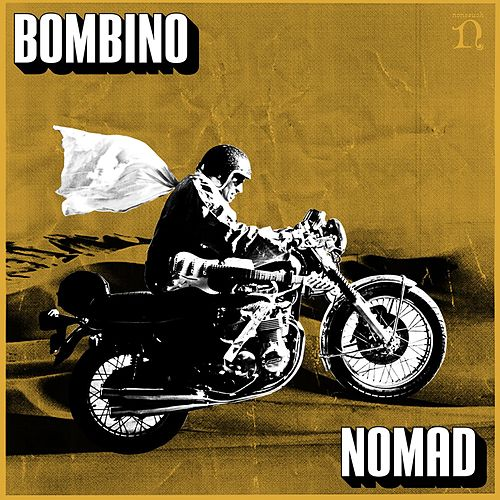 Play & Download Nomad by Bombino | Napster