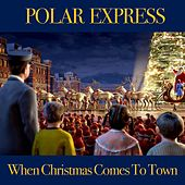 Play & Download When Christmas Comes to Town (From