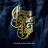Play & Download A Decade Of Hits 1969-1979 by The Allman Brothers Band | Napster