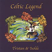 Play & Download Tristan And Isolde by A Celtic Legend | Napster