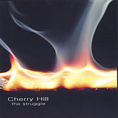 Play & Download The Struggle by Cherry Hill | Napster
