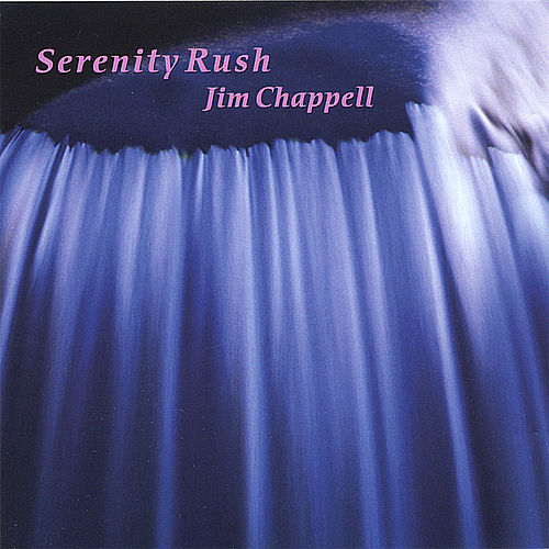 Play & Download Serenity Rush by Jim Chappell | Napster