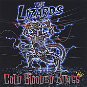 Play & Download Cold Blooded Kings by The Lizards | Napster
