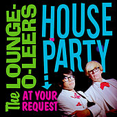 House Party by The Lounge-O-Leers
