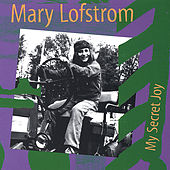 My Secret Joy by Mary Lofstrom