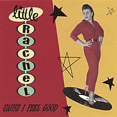Play & Download 'Cause I Feel Good by Little Rachel | Napster