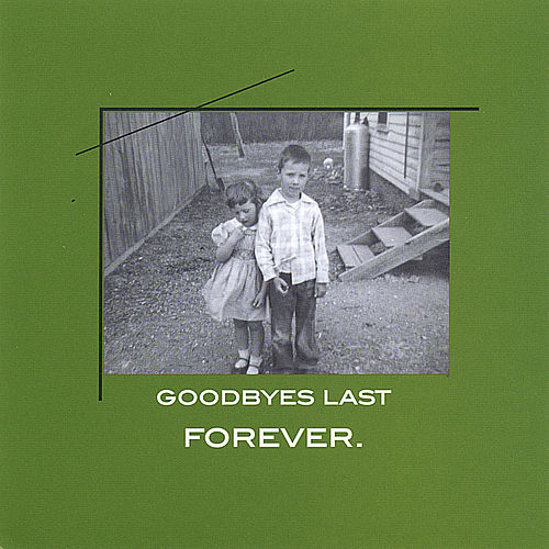 Play & Download Goodbyes Last Forever by Lyal Strickland | Napster