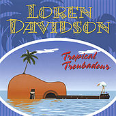 Play & Download Tropical Troubadour by Loren Davidson | Napster