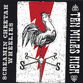 Play & Download Ten Miles High by Screamin' Cheetah Wheelies | Napster