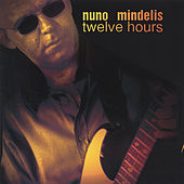 Twelve Hours by Nuno Mindelis