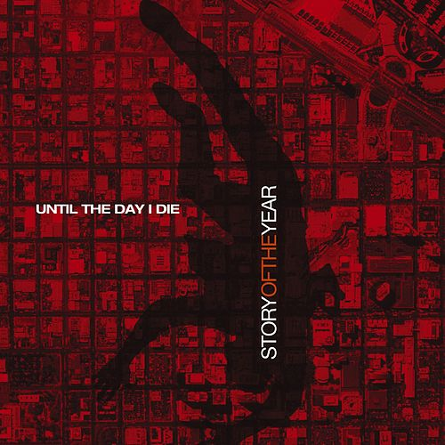 Play & Download Until The Day I Die by Story of the Year | Napster