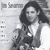 Play & Download The Man in the Street by Jim Savarino | Napster