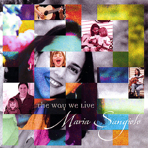 Play & Download The Way We Live by Maria Sangiolo | Napster