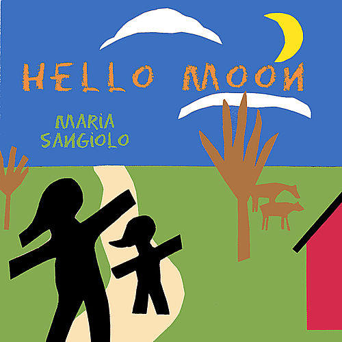 Play & Download Hello Moon by Maria Sangiolo | Napster