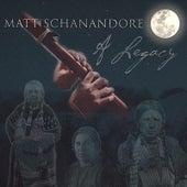 A Legacy by Matt Schanandore