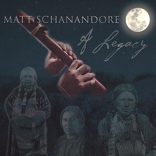 Play & Download A Legacy by Matt Schanandore | Napster