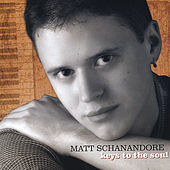Play & Download Keys to the Soul by Matt Schanandore | Napster