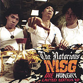Die Hungry by The Notorious MSG