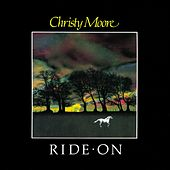 Play & Download Ride On by Christy Moore | Napster