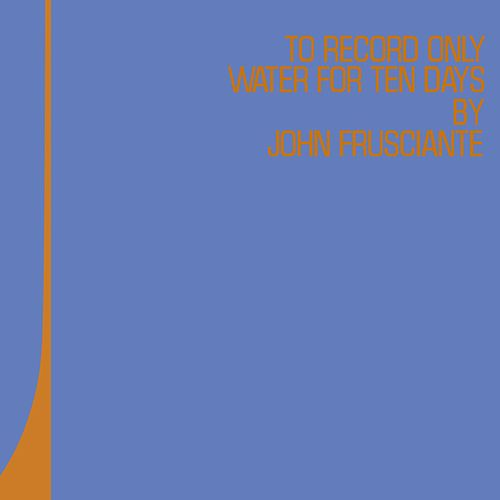 Play & Download To Record Only Water For Ten Days by John Frusciante | Napster