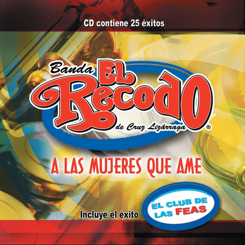 A Las Mujeres Que Ame by Banda El Recodo