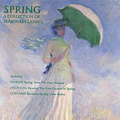 Spring:  A Collection Of Seasonal Classics by Various Artists