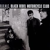 Black Rebel Motorcycle Club by Black Rebel Motorcycle Club