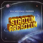 Stadium Arcadium by Red Hot Chili Peppers