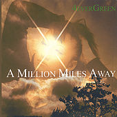 A Million Miles away by 4everGreen