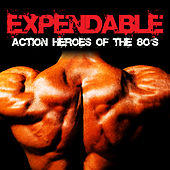 Expendable Action Heroes of the 80's by Rocky's All Stars