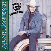 Don't Rock The Jukebox by Alan Jackson
