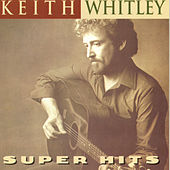 Super Hits by Keith Whitley