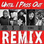 Until I Pass out (Remix) [feat. MC Jin, Reconcile, Black Knight & Eshon Burgundy] by Uncle Reece