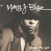 What's The 411? by Mary J. Blige