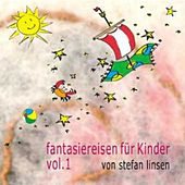 Fantasiereisen für Kinder Vol. 1 by Stefan Linsen