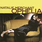 Ophelia by Natalie Merchant