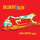 Blind, Crippled and Crazy by Delbert McClinton