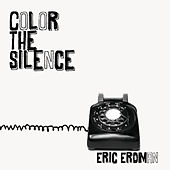 Color The Silence by Eric Erdman