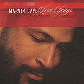 Love Songs: Bedroom Ballads by Marvin Gaye
