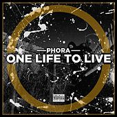 One Life to Live by Phora