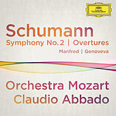 Schumann: Symphony No.2; Overtures Manfred, Genoveva by Wolfgang Amadeus Mozart