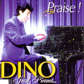 Just Piano... Praise! by Dino