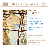 HOLST: Vedic Hymns / Four Songs, Op. 35 / Humbert Wolfe Settings by Various Artists