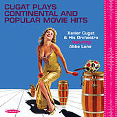 Cugat Plays Continental and Popular Movie Hits by Xavier Cugat