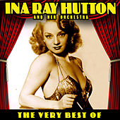 The Very Best Of by Ina Ray Hutton And Her Orchestra