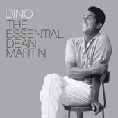 Dino The Essential Dean Martin by Dean Martin