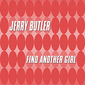 Find Another Girl by Jerry Butler