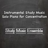 Instrumental Study Music - Solo Piano for Concentration by Study Music Ensemble