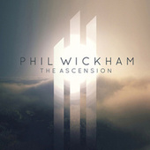 The Ascension by Phil Wickham