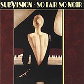So Far So Noir by Subvision